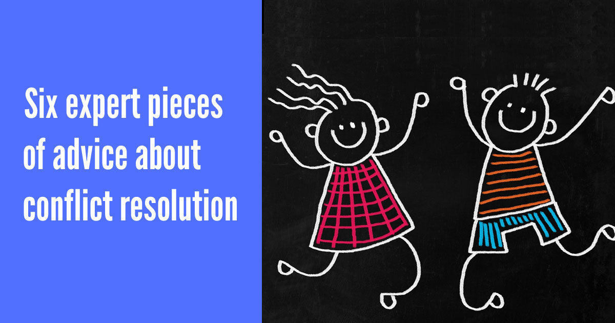 6 expert pieces of advice about conflict resolution