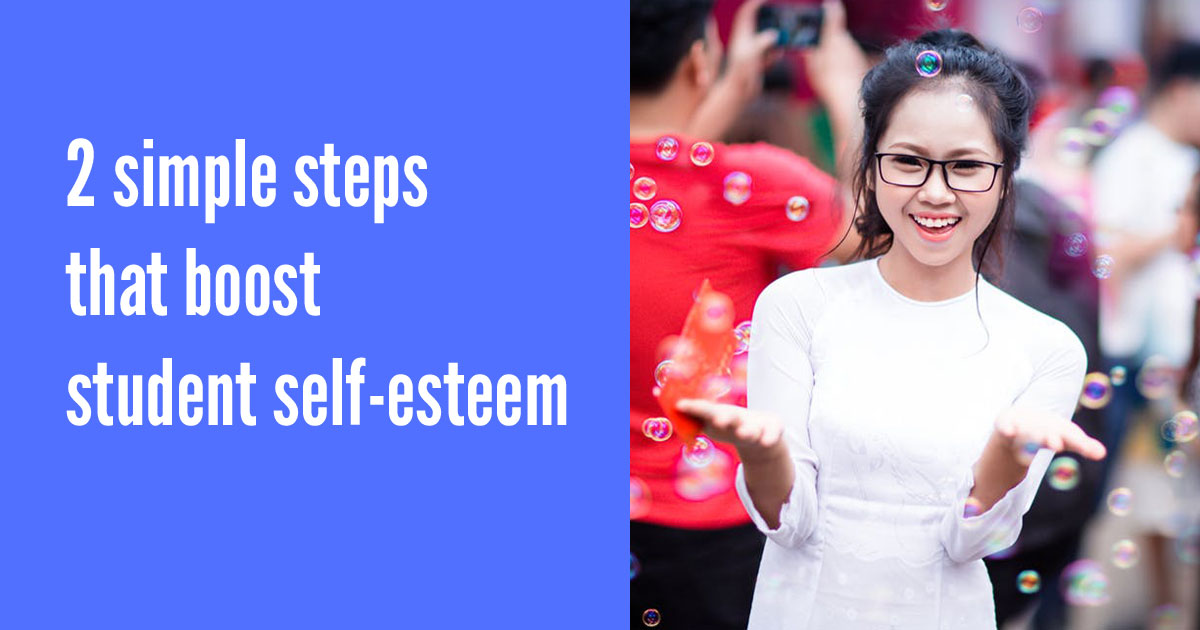 2 simple steps that boost student self-esteem