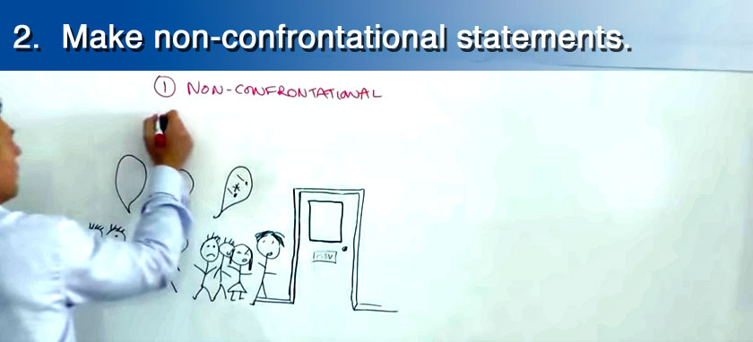Make non-confrontational statements