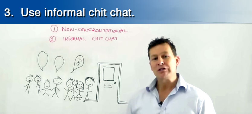 Use informal chit-chat