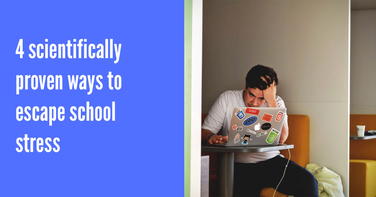 Four scientifically proven ways to escape school stress this holiday