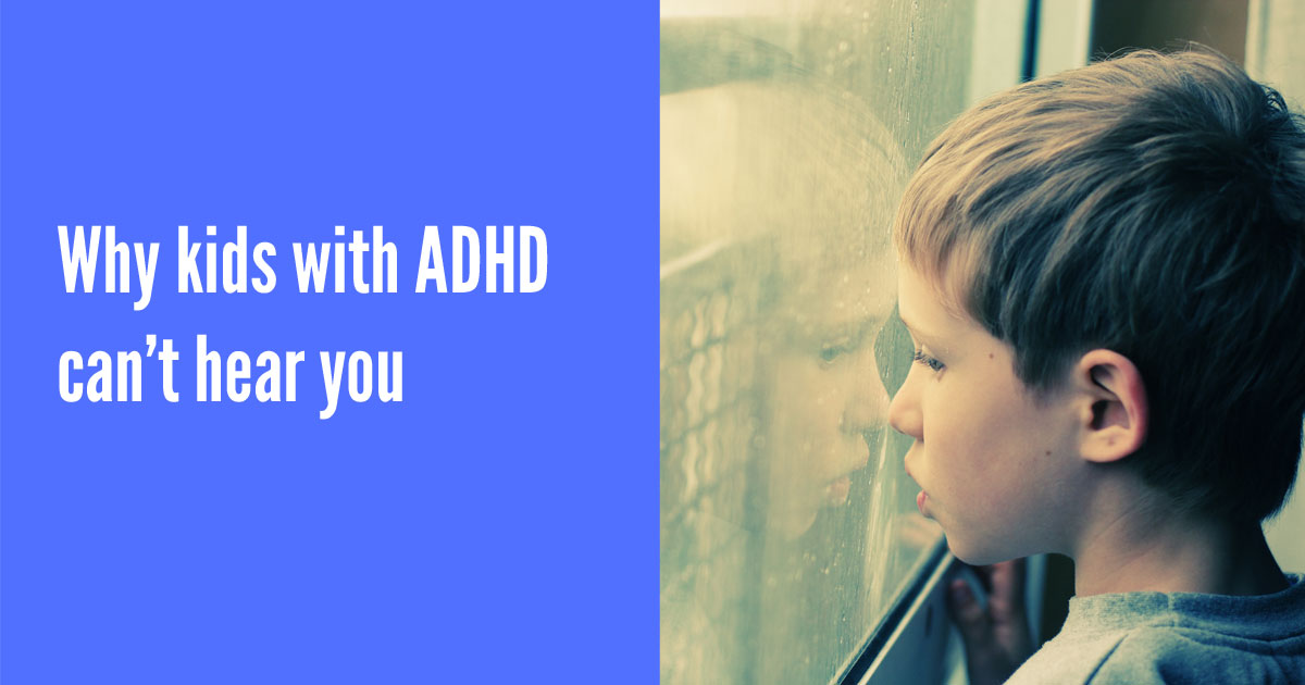 Why kids with ADHD can't hear you