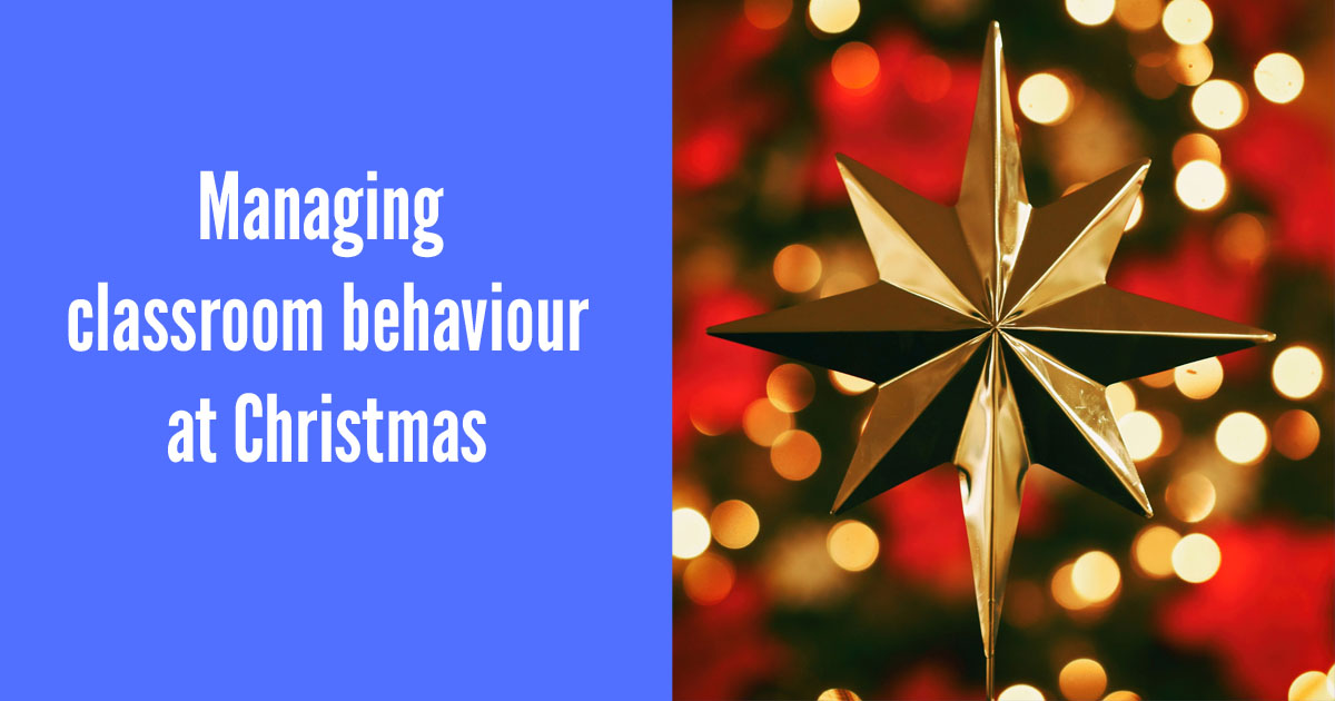 Managing classroom behaviour at Christmas (updated)