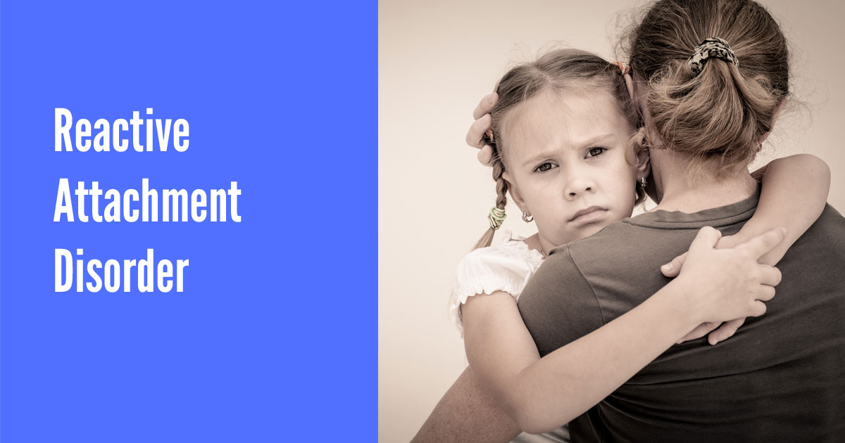 Would you recognise Reactive Attachment Disorder? [infographic]