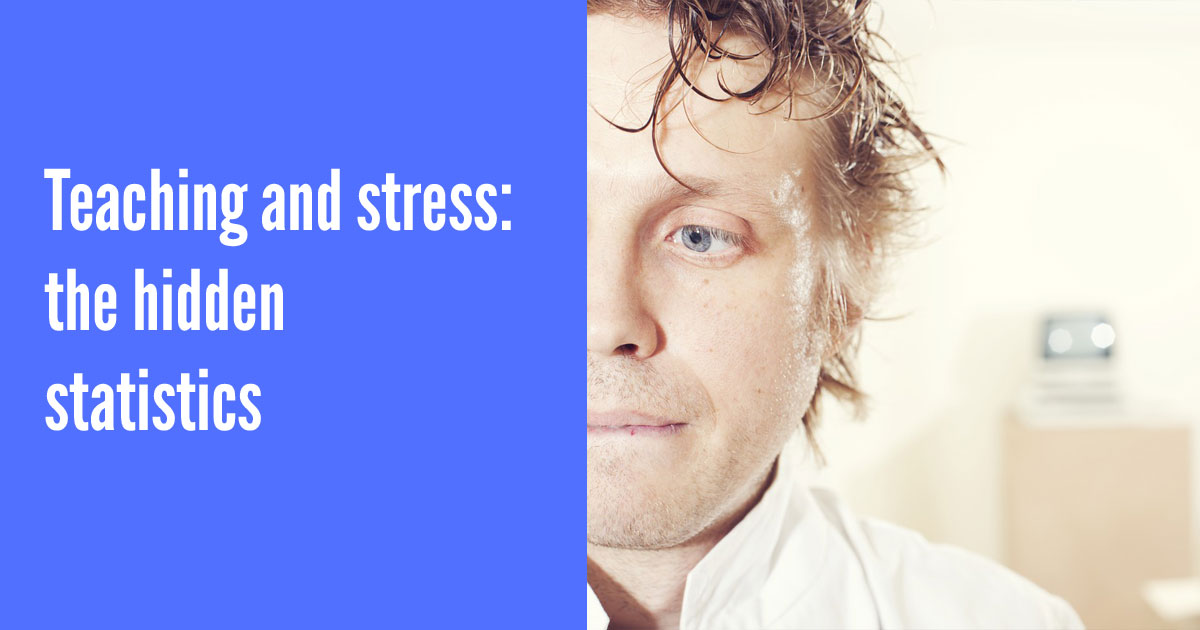 Stress: the hidden statistics every teacher should care about [infographic]