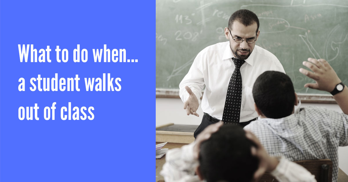 What to do when a student walks out of class