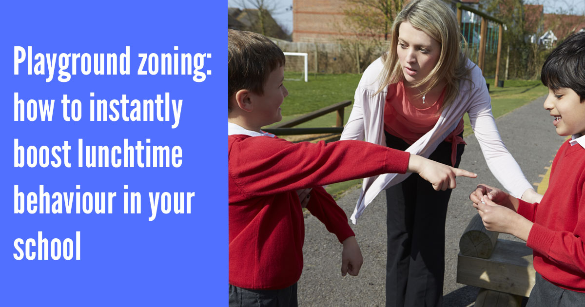 Playground zoning: how to instantly boost lunchtime behaviour in your school