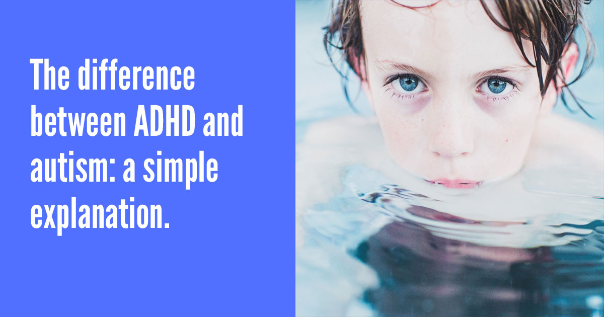 The difference between ADHD and ASD: a simple explanation