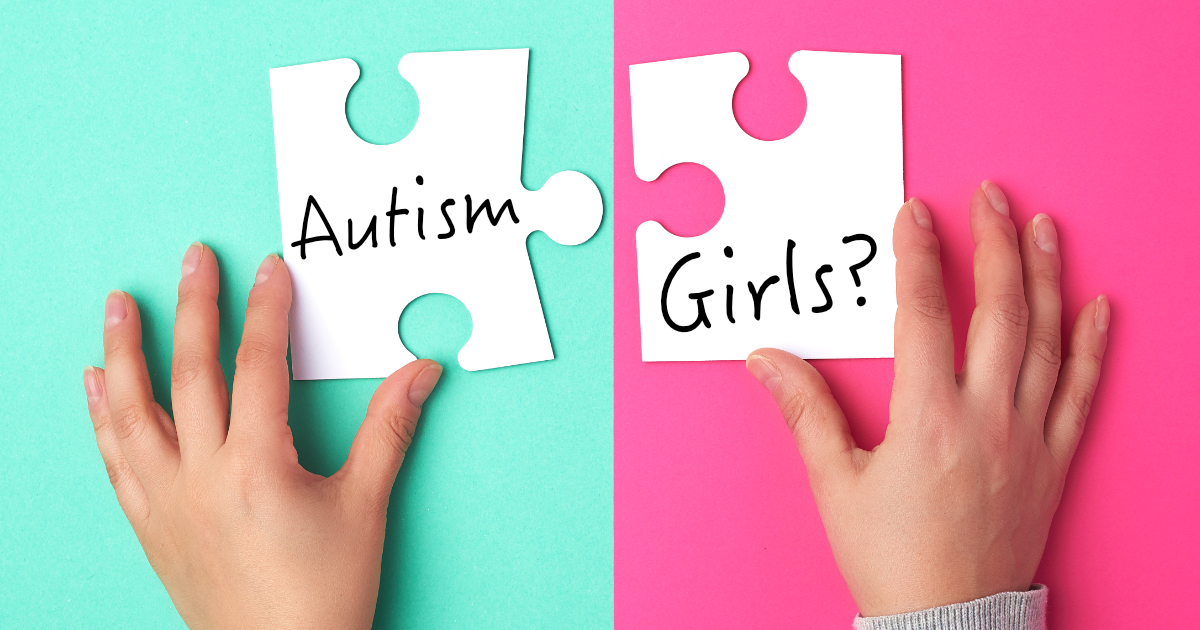 Girls And Autism - What You Need To Know