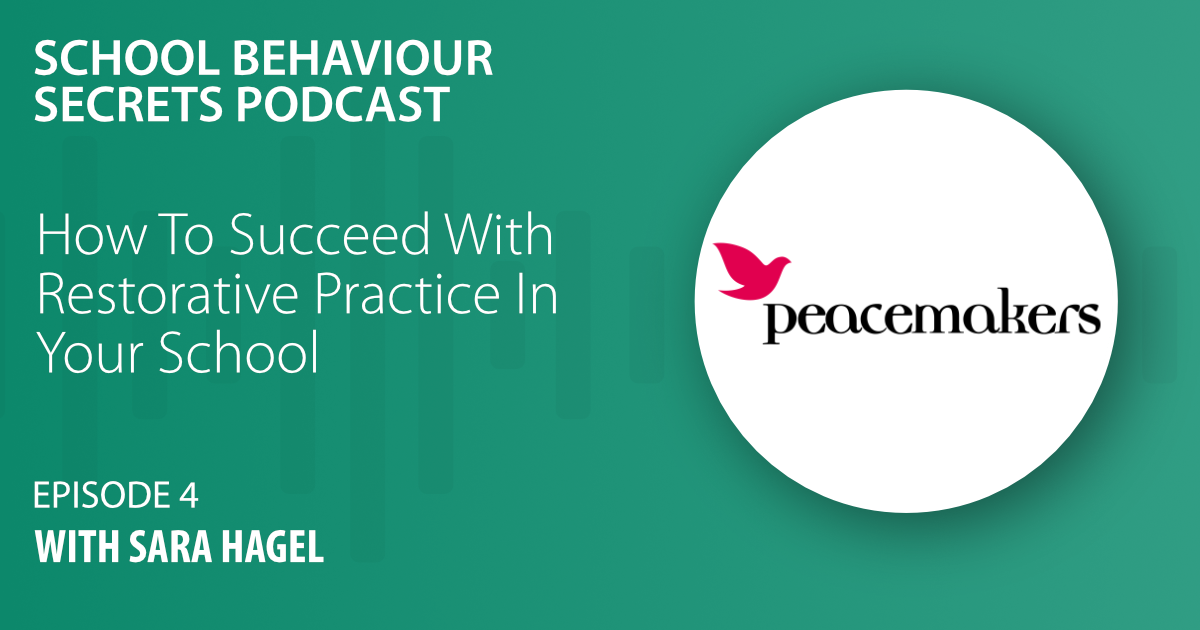 How To Succeed With Restorative Practice In Your School (with Sara Hagel)