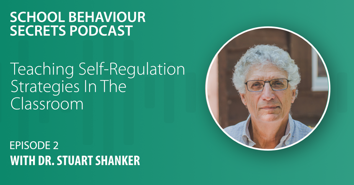 Teaching Self-Regulation Skills In The Classroom (with Dr. Stuart Shanker)