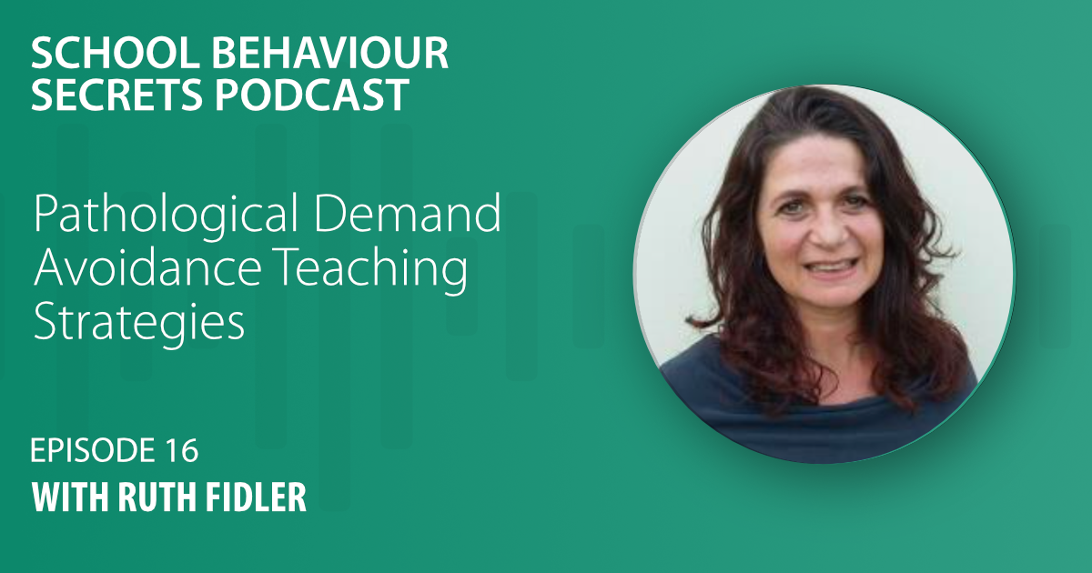 Teaching Strategies for Pathological Demand Avoidance with Ruth Fidler