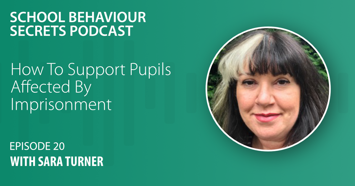 How To Support Pupils Affected By Imprisonment (with Sara Turner from Ormiston Families)