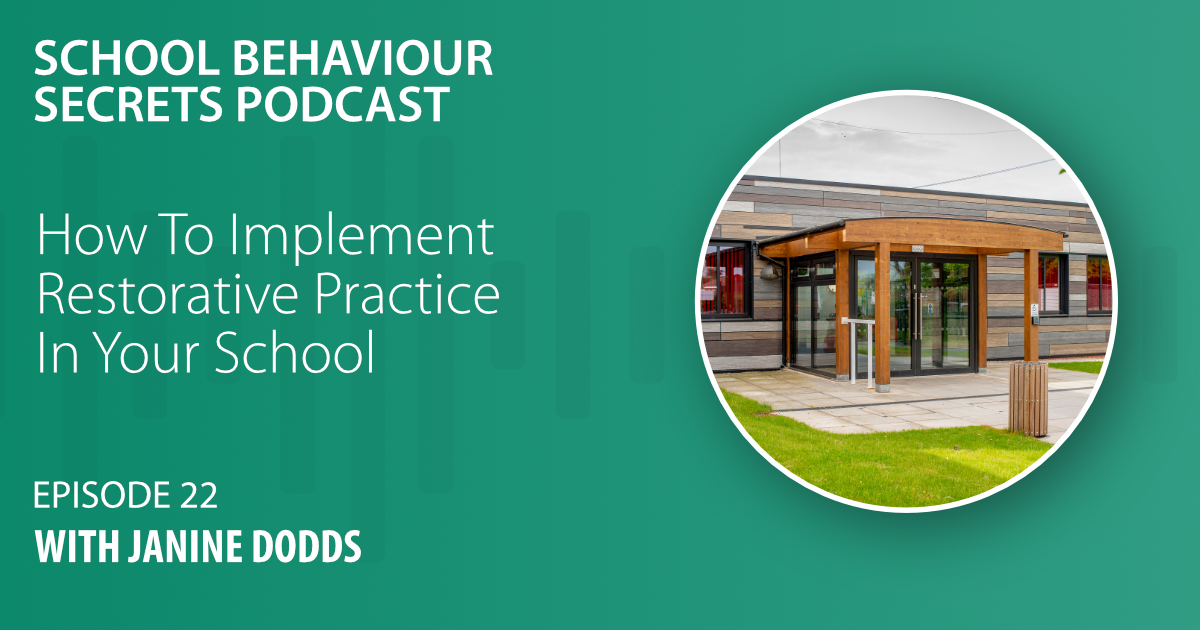 How To Implement Restorative Practice In Your School with Janine Dodds