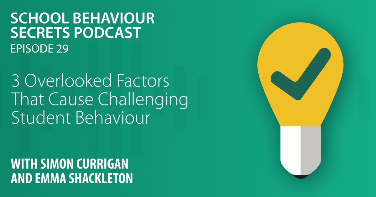 3 Overlooked Factors That Cause Challenging Student Behaviour