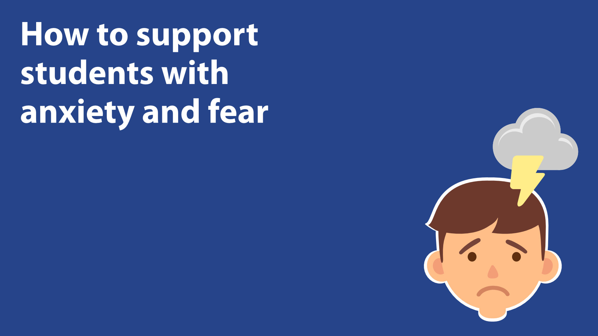 How To Support Students With Anxiety And Fear image