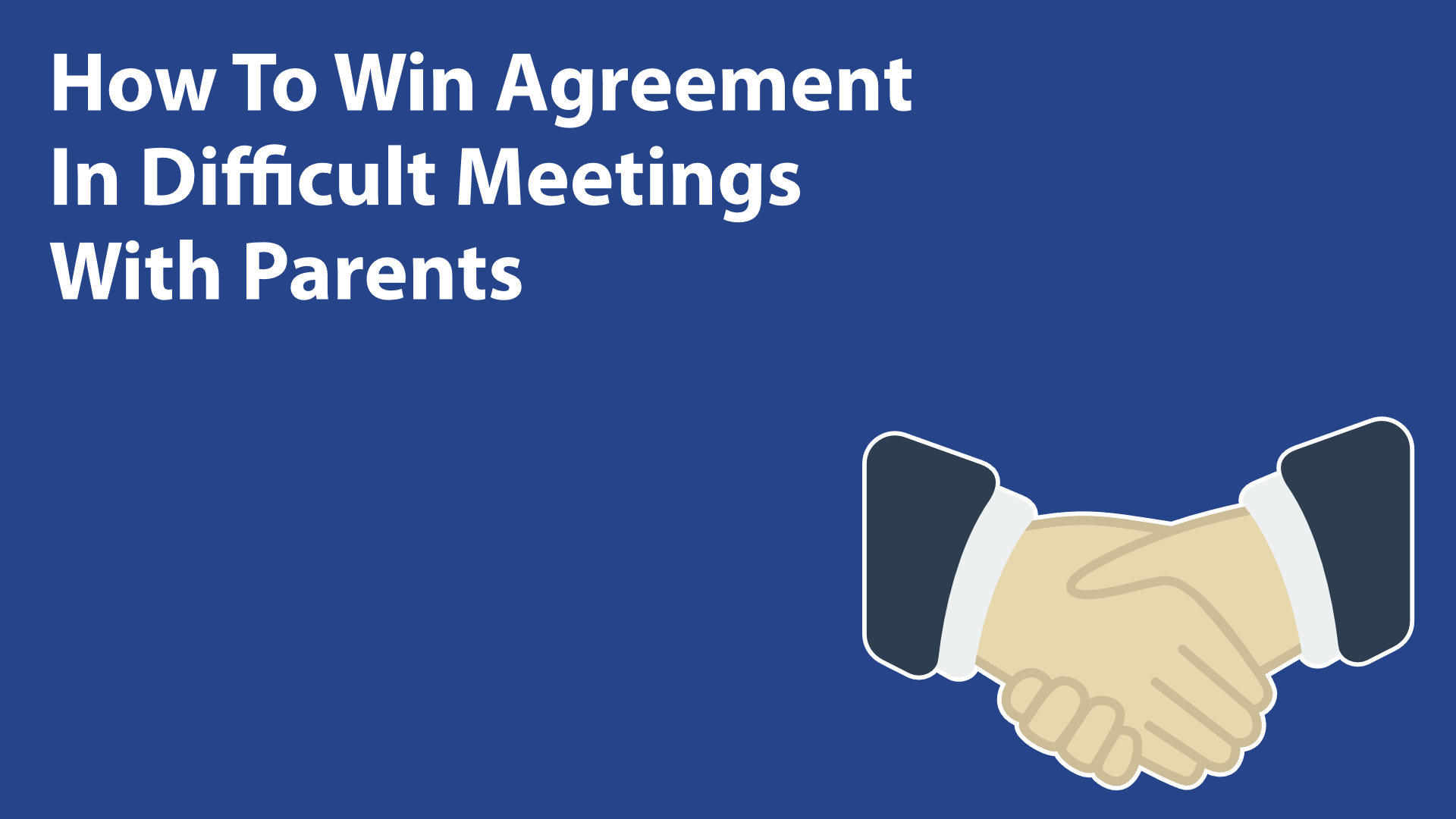 How To Win Agreement In Difficult Meetings With Parents image