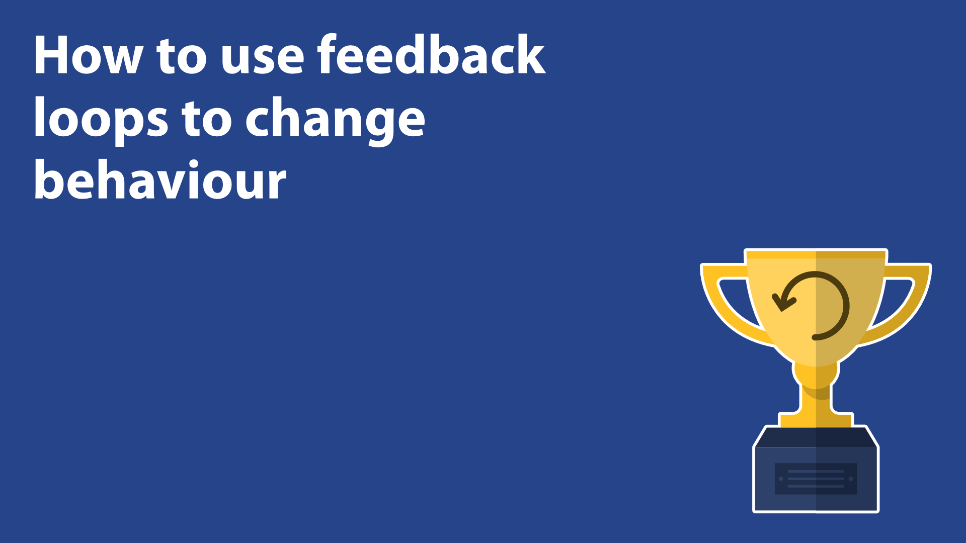 How To Use Feedback Loops To Change Behaviour image