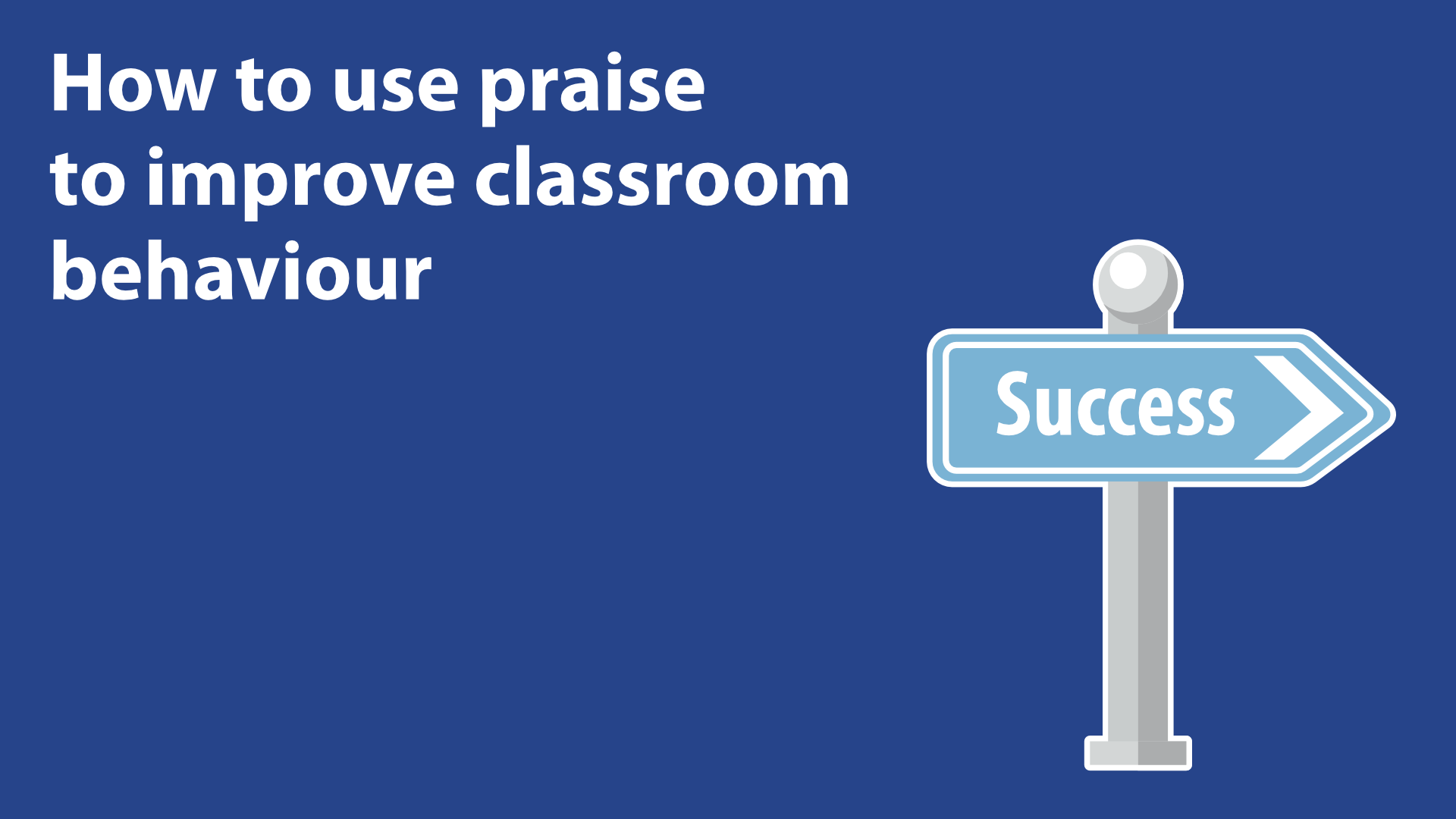 How To Use Praise To Improve Classroom Behaviour image