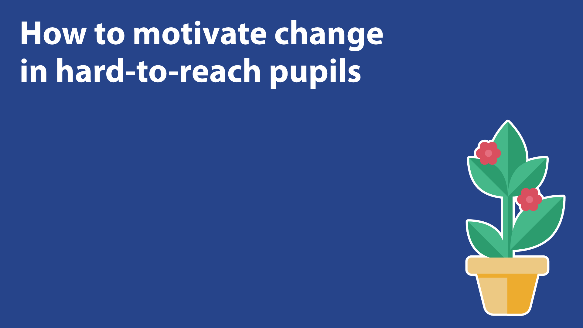How To Motivate Change In Hard-To-Reach Pupils image