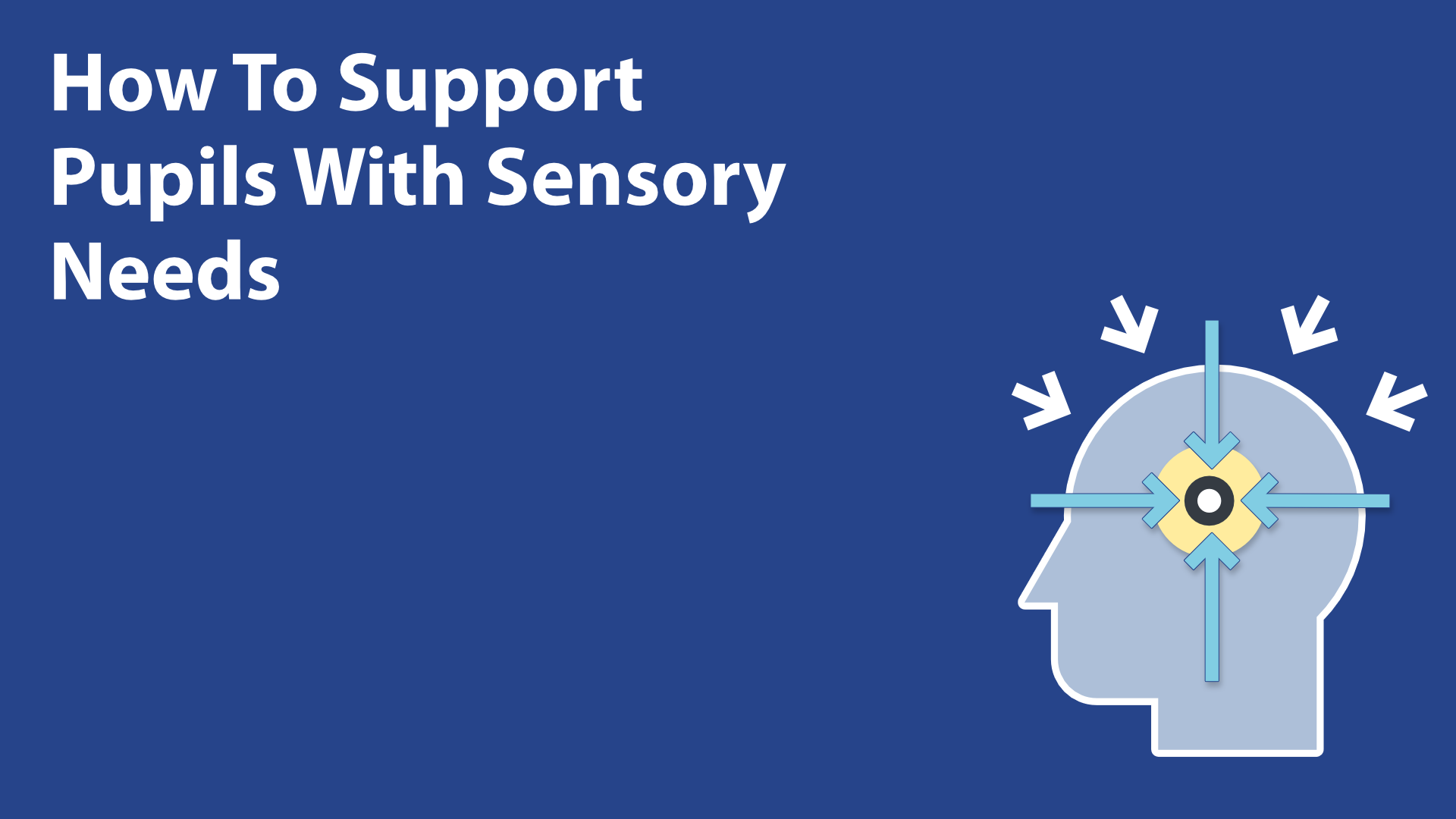 How To Support Pupils With Sensory Needs image